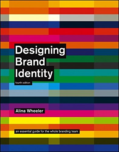 """Designing Brand Identity: An essential guide for the whole branding team"" de Alina Wheeler"
